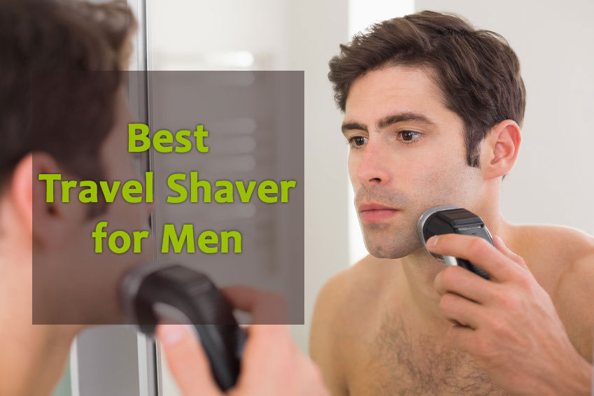 5 Best Travel Shaver Products for Men