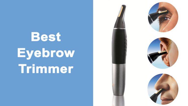 7 Best Eyebrow Trimmer Reviews
