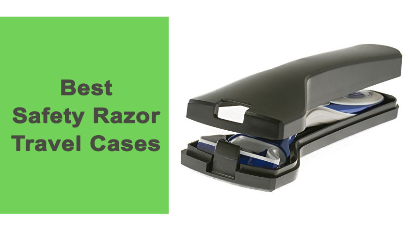 Best Safety Razor Travel Cases