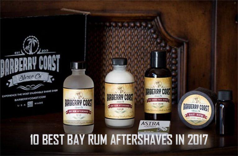 10 Best Bay Rum Aftershaves in 2018